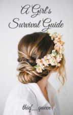 A Girl's Survival Guide by thief_queen