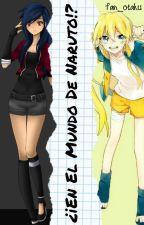 ¿¡En El Mundo De Naruto!? by Fan_otaku