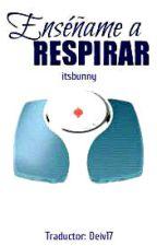 Enséñame a Respirar - Tradley by Deiv17