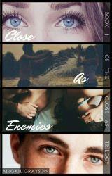 Close As Enemies by abbs_4234