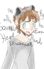 The Boy With the Squirrel-Ear Headband(A MithRoss Story) [DISCONTINUED] by Fem_87