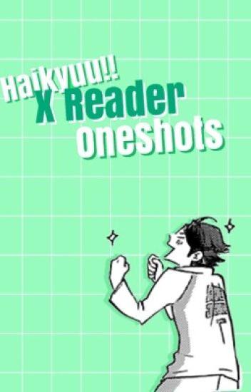 Haikyuu X Reader OneShots