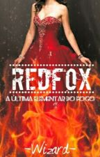 Redfox - A Última Elementar do Fogo by -Wizard-