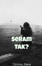 Seram Tak? by hnkhlxlh_