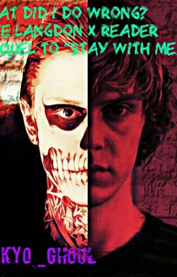 What Did I Do Wrong? (Tate Langdon X Reader)
