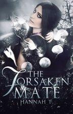The Forsaken Mate by hannah_t