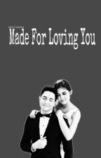 Made For Loving You  || AlDub/MaiDen by xbelleeex