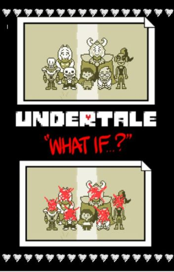 Undertale: What If...?