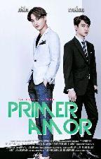 Primer Amor {Kaisoo/KaDi♡} by VicLeoBeJung