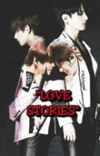 Love Stories ( BTS VKook ) by YSH2813