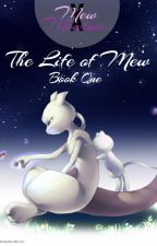 The Life of Mew by BlueUmbreon12