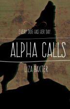 Alpha Calls by LizaBaxter