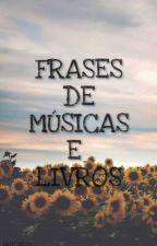 Frases De Músicas E Livros by Vampire-Girl-El