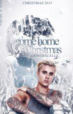 Come Home For Christmas |J.B| by idontrecalls