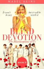 BLIND DEVOTION : The Misconceptions of Us  | B o o k  2 by MaloryBelle