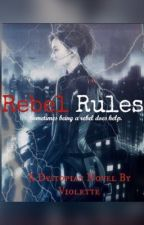 Rebel Rules (ON HOLD) by skye_violet