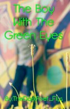 The Boy With The Green Eyes by TheDarkPoet_Flys