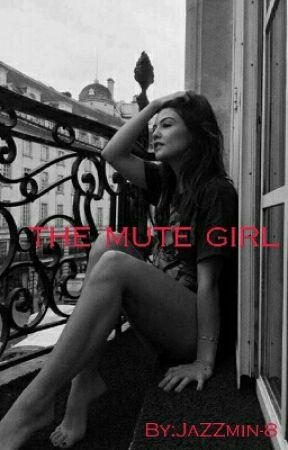 The Mute Girl (Book 1) ||Wattys2017|| by JaZZmin-8