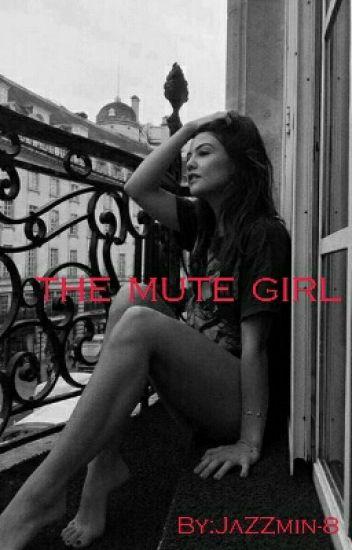 The Mute Girl (Book 1) ||Wattys2017||