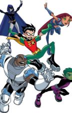 Teen Titans x reader by HelloOutThere2