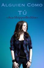 Alguien como tú. by Aca-ShipperBechloe