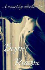 Beyond Reasons by ellechemist