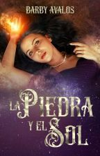 La Piedra y El Sol [Libro 1] (editando) by zafyeru25