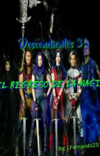 DESCENDIENTES 3: El Regreso De La Magia by LuisFernandoZS