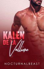 Sexy Beast #1: Kalen De La Valliere [#Wattys2016 Winner] by NOCTURNALBEAST