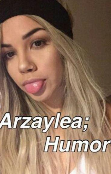 """""""Arzaylea"""" (Humor)"""