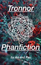 Tronnor Phanfic | tronnor and phan au by PauandAri