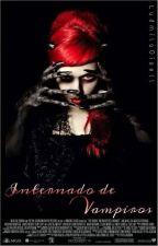 Internado De Vampiros (Editando) by LudmilaGisell