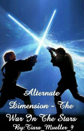 Alternate Dimension - The War Among The Stars by Tiara_Mueller_9