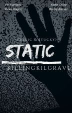 Static || Kellic & Stucky √ by -hawkwing