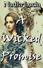 A Wicked Promise by HarriethAlois