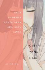 Cinta yang lain by JiiKeiha