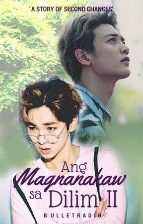 Ang Magnanakaw Sa Dilim Season 2 #BoyxBoy [Completed] by bulletradio
