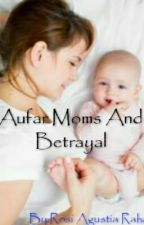 Aufar Moms And Betrayal by RosiAgustiaRahayu27