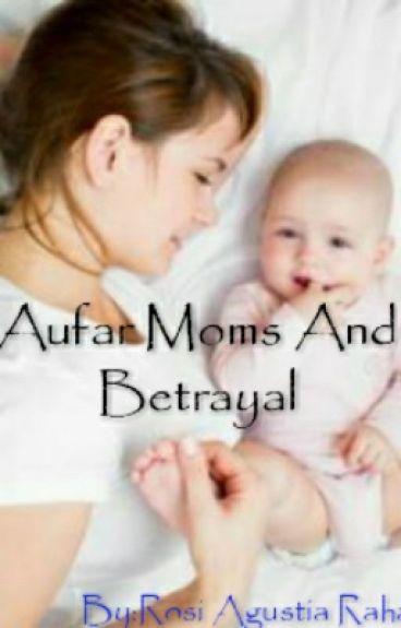 Aufar Moms And Betrayal
