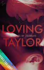 Loving Taylor (girlxgirl) by 2bebrave