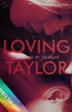 Loving Taylor (girlxgirl) by 2bebrave