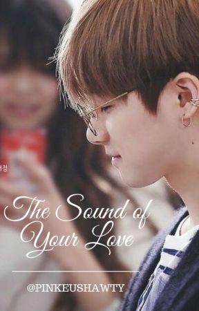 The Sound Of Your Love( A Jinhwan iKon Fanfiction) by krystal_redlight