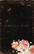 ' A BREEZY STORY ' › CHRIS. B [ COMPLETED ] by jcdeci