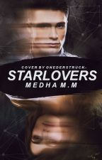 Starlovers (On Hold) by fallen_angelinluv