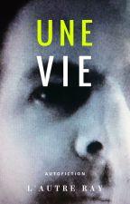 Une vie by MonsieurRay