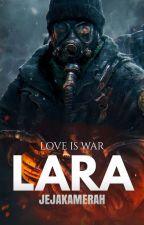 LARA (MALAY) [COMPLETED] by JejakaMerah