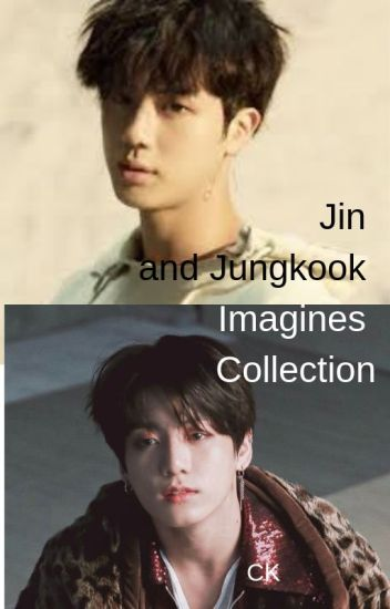 Jin and Jungkook Imagines Collection (BTS) (JinKook, NamJin, Vkook, JinMin.)