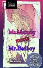 Ms.Mataray Meets Mr.Bad Boy (On-going) by SweetCupcake_Girl