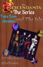 Disney Descendants The Series: Tales From Auradon And The Isle by trayvonhaslam