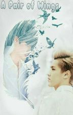 A Pair of Wings by Galaxy_Violet_FANFAN